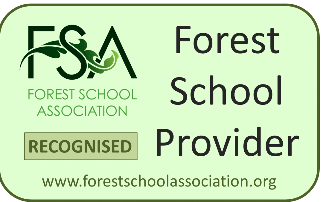 We are now a FSA Recognised Forest School Provider!